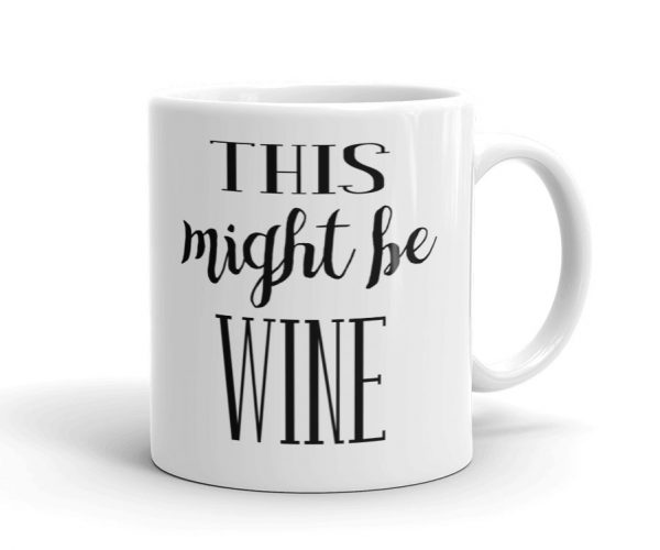This Might Be Wine Coffee Mug
