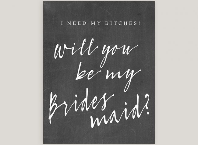 I Need my Bitches Sarcastic Chalkboard Bridesmaid Cards