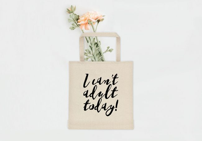 I Can't Adult Today Tote Bag - Funny Tote Bag