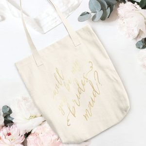 Will You Be My Bridesmaid Tote Bag
