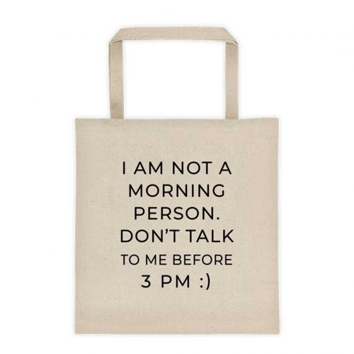 Funny Tote Bag - I am not a Morning Person