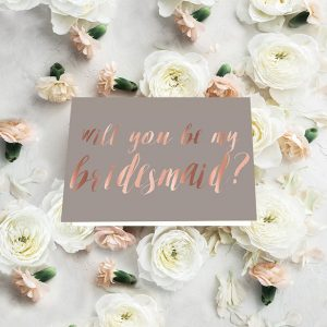 Taupe & Rose Gold Calligraphy Will You Be My Bridesmaid Cards