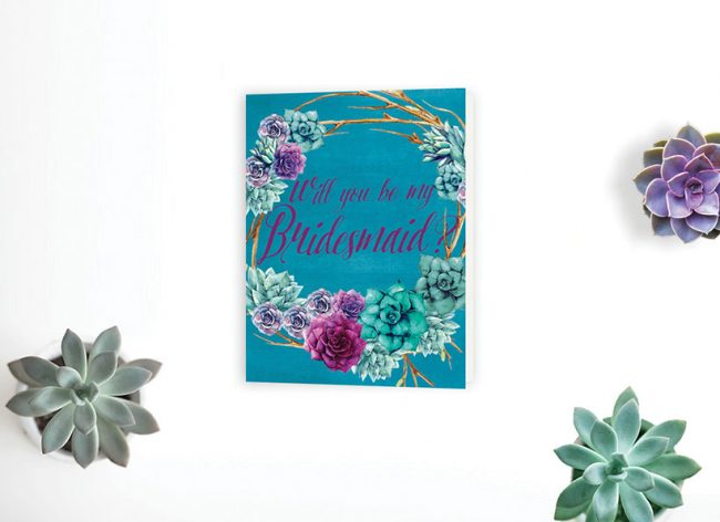 Teal Succulents Will You Be My Bridesmaid Cards
